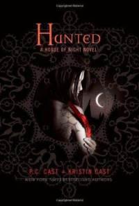 Hunted - a House of Night Novel