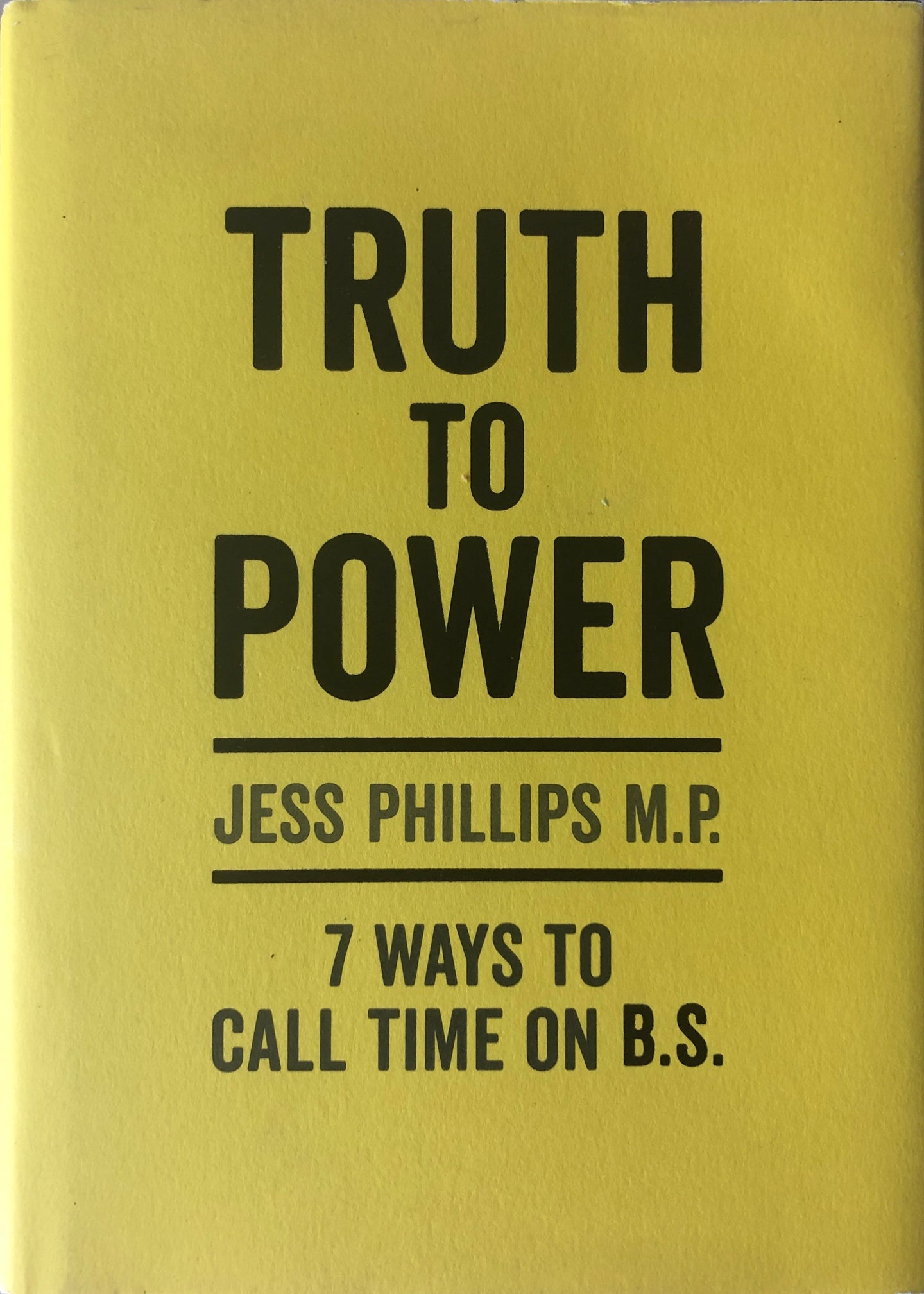 Truth to Power: 7 Ways to Call Time on B.S.