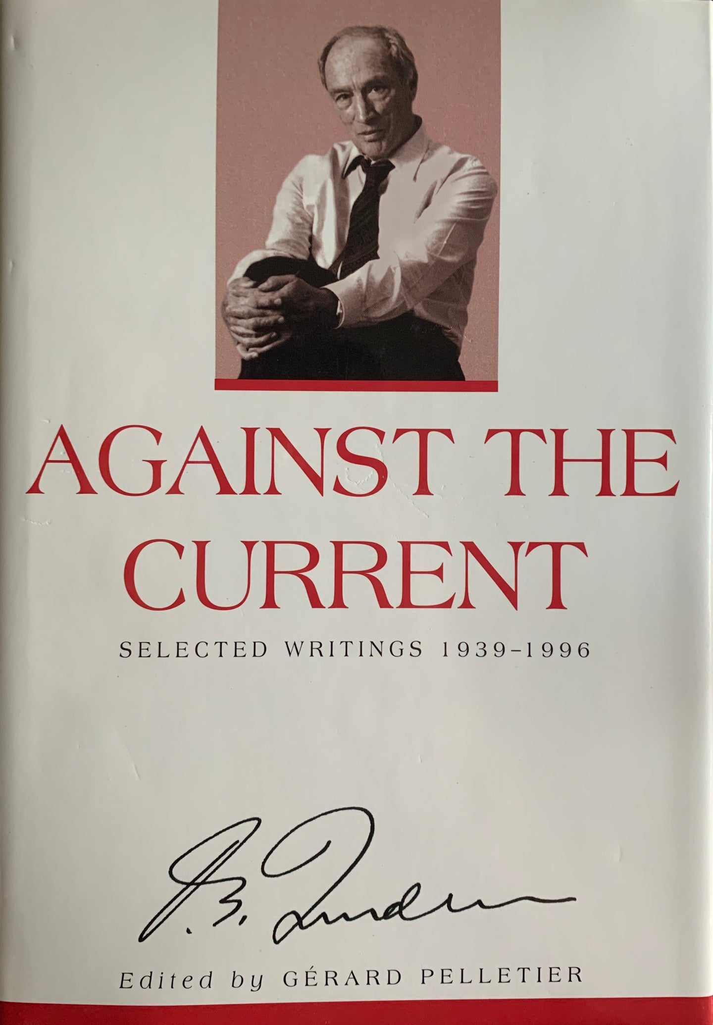 Against the Current: Selected Writings 1939-1996