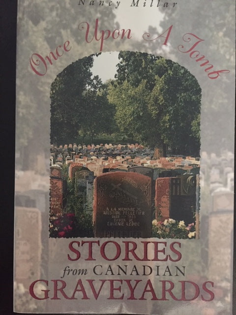 Once Upon a Tomb: Storties From Canadian Graveyards