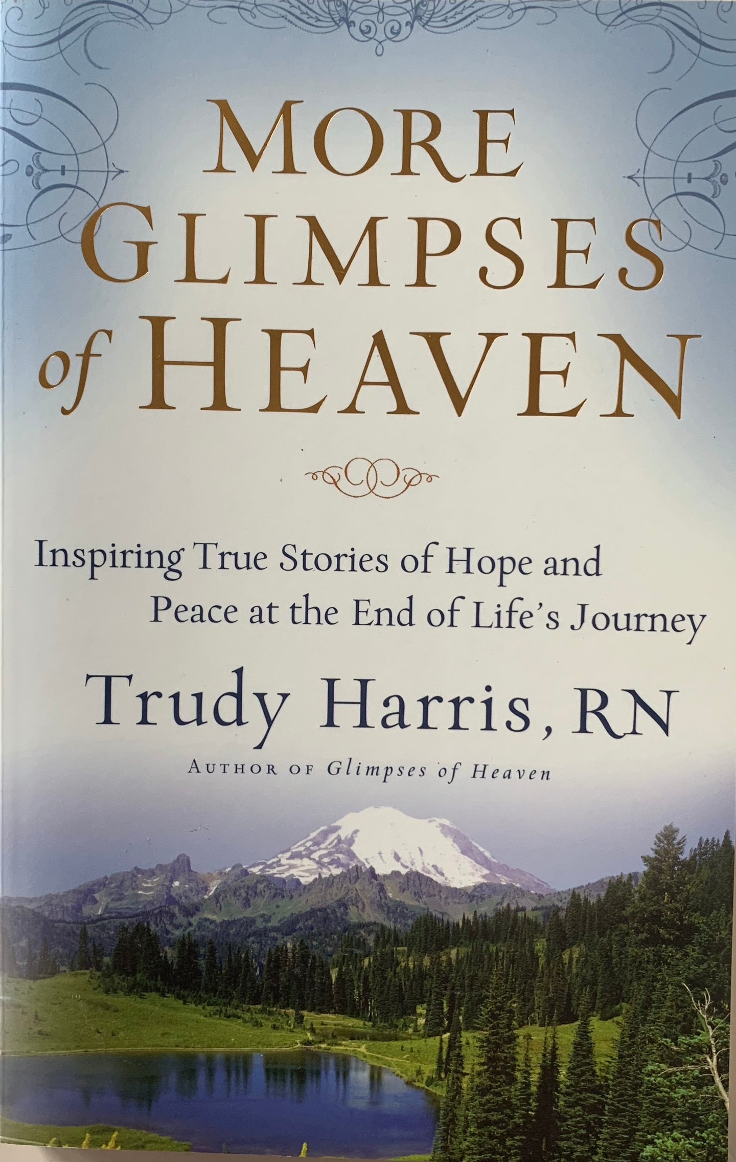 More Glimpses of Heaven: Inspiring True Stories of Hope and Peace at the End of Life's Journey