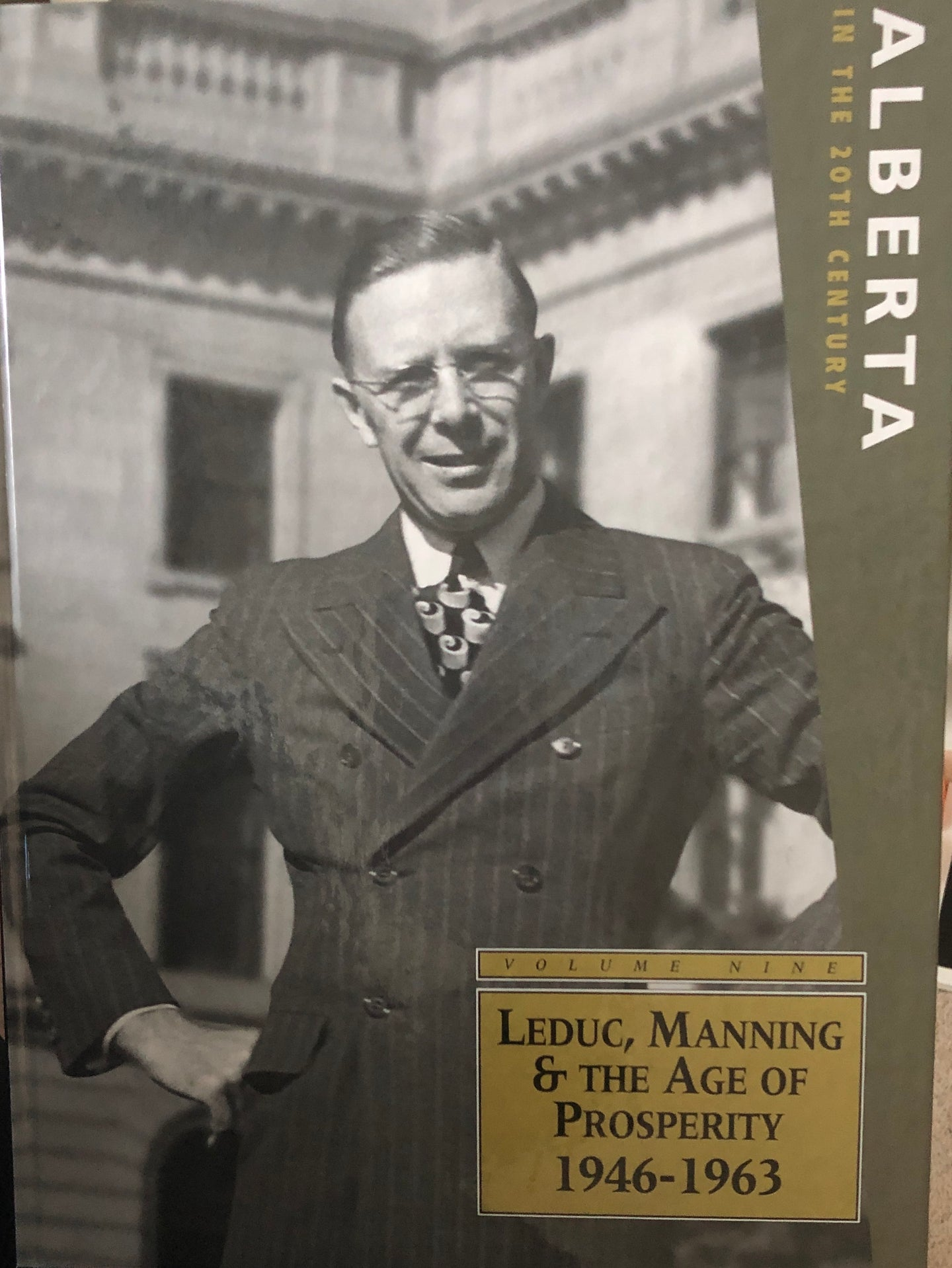 Alberta in the 20th Century (Vol.9): Leduc, Manning & the Age of Prosperity 1946-1963