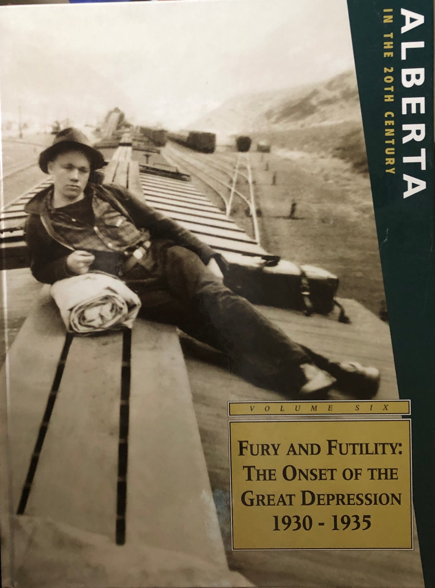 Alberta in the 20th Century (Vol.6): Fury and Futility: The Onset of The Great Depression 1930-1935
