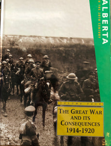 Alberta in the 20th Century (Vol.4): The Great War and Its Consequences 1914-1920
