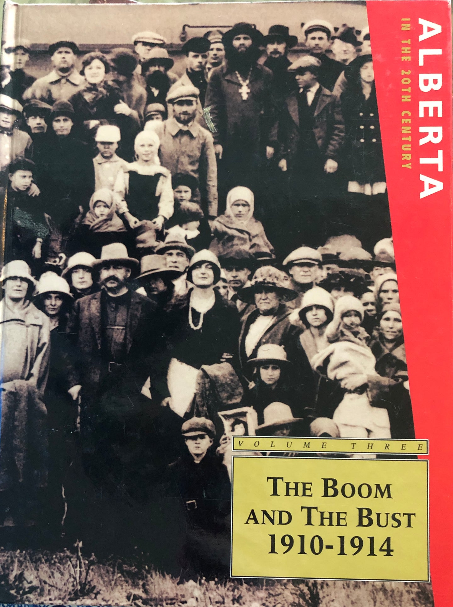 Alberta in the 20th Century (Vol.3): The Boom and the Bust 1910-1914
