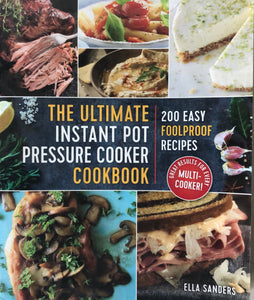 The Ultimate Instant Pot Pressure Cooker Cookbook