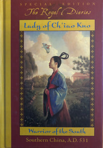 The Royal Diaries: Lady of Ch'iao Kuo, Warrior of the South - Southern China, A.D. 531