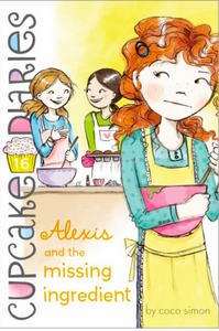 Cupcake Diaries #16: Alexis and the Missing Ingredient