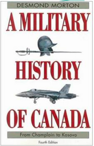 A Military History of Canada From Champlain to Kosovo (4th ed.)