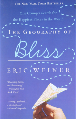 The Geography of Bliss - One Grump's Search For the Happiest Places in the World