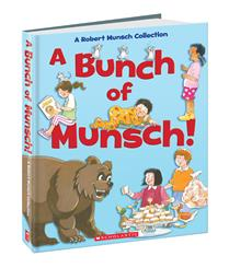 A Bunch of Munsch: A Robert Munsch Collection