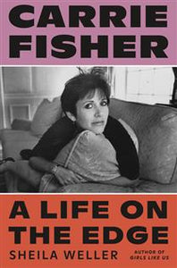 Carrie Fisher: A Life on the Edge