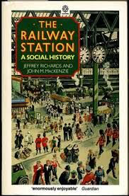 The Railway Station - A Social History