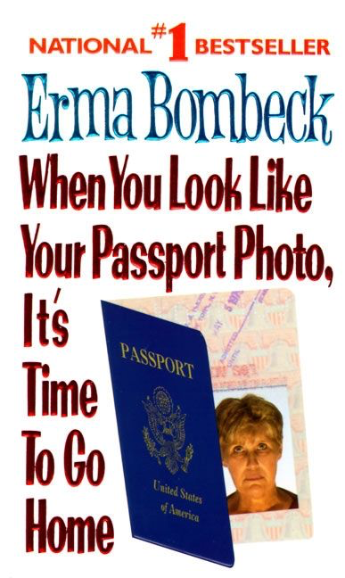 When You Look Like Your Passport Photo, It's Time to Go Home
