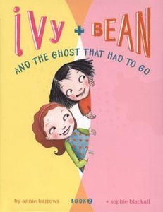 Ivy + Bean and the Ghost Had to Go