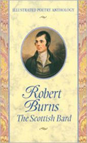 Robert Burns: The Scottish Bard (Illustrated Poetry Anthology)
