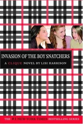 Invasion of the Boy Snatchers: Clique Series Book #4