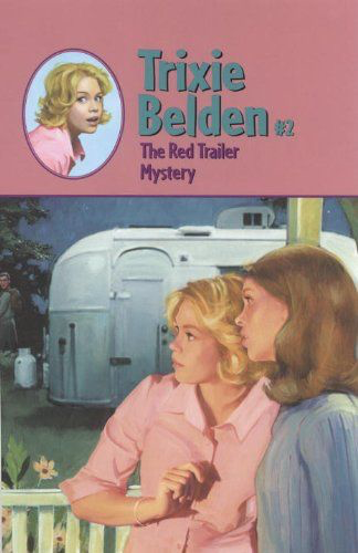 The Red Trailer Mystery: Trixie Belden #2