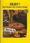 Enjoy!: More Recipes from the Best of Bridge