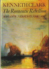 The Romantic Rebellion: Romantic Versus Classic Art