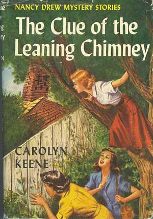 Nancy Drew Mystery Stories ~ The Clue of the Leaning Chimney