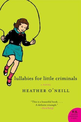 Lullabies for Little Criminals: A Novel (N)
