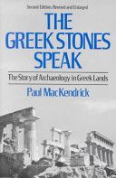 The Greek Stones Speak: Story of Archaeology in Greek Lands