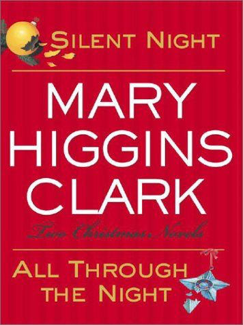 Silent Night/All Through the Night : Two Christmas Novels