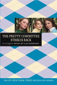 The Pretty Committee Strikes Back: Clique Series #5