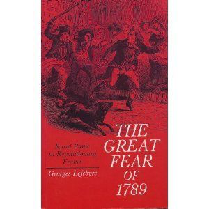 The Great Fear of 1789: Rural Panic in Revolutionary France