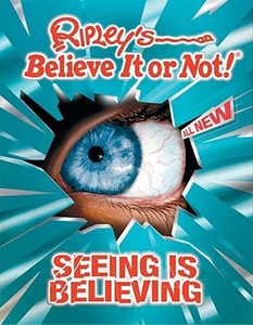 Ripley's Believe It or Not: Seeing is Believing