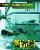 Mercy Beyond Measure: Desperate Lives and the Reckless Grace of Jesus