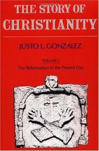 The Story Of Christianity V.2 The Reformation to the Present Day