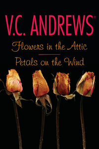Flowers in the Attic; Petals on the Wind