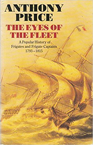 Eyes of the Fleet: Popular History of Frigates and Frigate Captains, 1793-1815