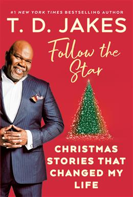 Follow the Star - Christmas Stories That Changed My Life