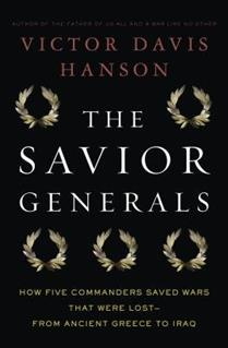 The Savior Generals: How Five Great Comammnders Saved Wars That Were Lost - From Ancient Greece to Iraq