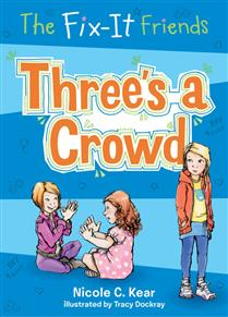 Three's a Crowd (The Fix-It Friends, Bk. 6)