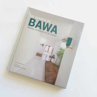 IN SEARCH OF BAWA : MASTER ARCHITECT OF SRI LANKA
