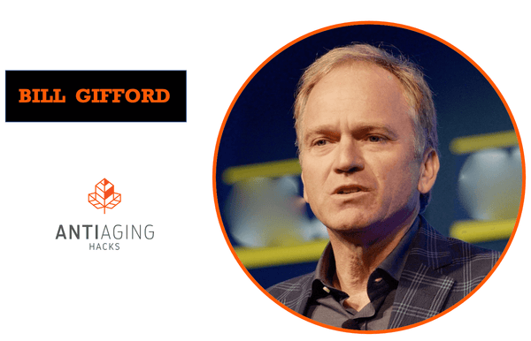 Bill Gifford Anti Aging Hacks