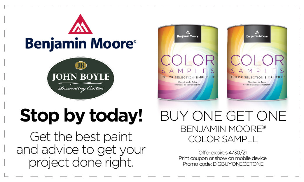 Buy one Benjamin Moore Sample Pint, Get one free at John Boyle Decorating in Connecticut now through April 30th.