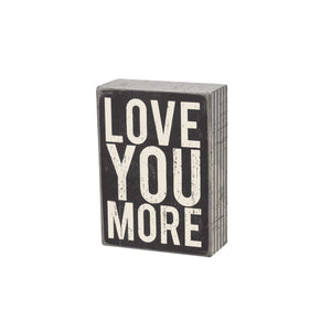 Love You More Box Sign