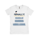 "Clubs ""FINALLY! SCHOOL OF NURSING HERE I COME"" Women T-Shirt"