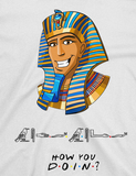 "Clubs ""HOW YOU DOIN?"" Pharaohs Unisex T-Shirt"