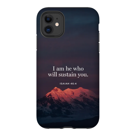 """I AM HE WHO WILL SUSTAIN YOU."" ISAIAH 46:4 IPHONE CASE PREMIUM MATTE TOUGH CASE"