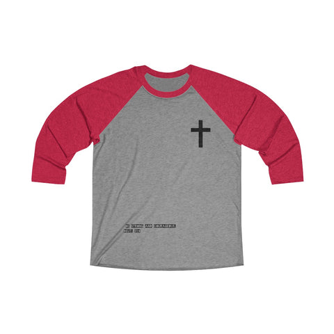 """Be strong and courageous"" Deuteronomy 31:6 JC By UrbanGoat Unisex Tri-Blend 3/4 Raglan Tee"