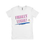 "Clubs ""FINALLY LEGAL!"" Women T-Shirt"
