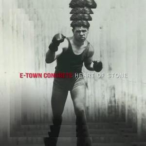 "E. Town Concrete ""Heart Of Stone"" CD"