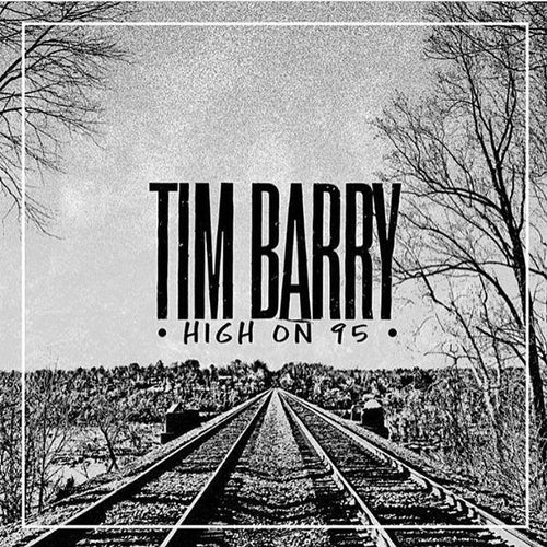 "Tim Barry ""High On 95"""