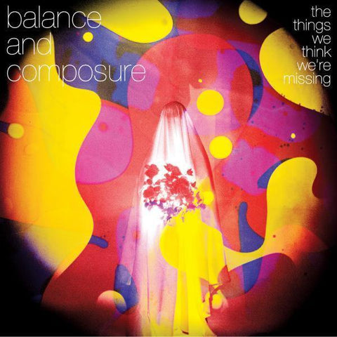 "Balance and Composure ""The Things We Think We're Missing"" 12"" LP"
